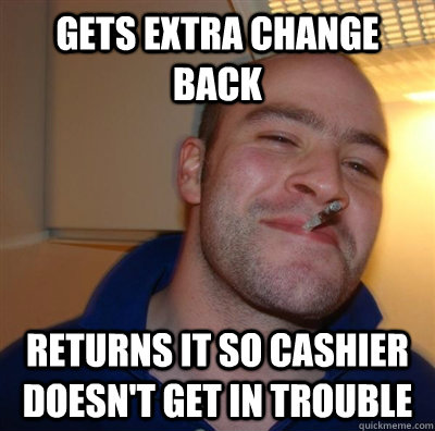 gets extra change back returns it so cashier doesn't get in trouble