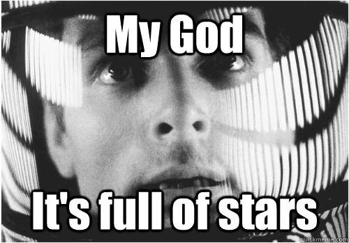 My God It's full of stars