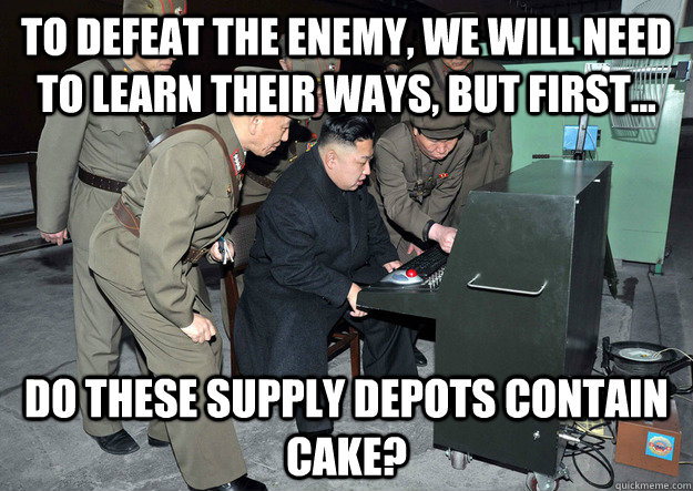 To defeat the enemy, we will need to learn their ways, but first... do these supply depots contain cake? - To defeat the enemy, we will need to learn their ways, but first... do these supply depots contain cake?  North Korean Star Craft