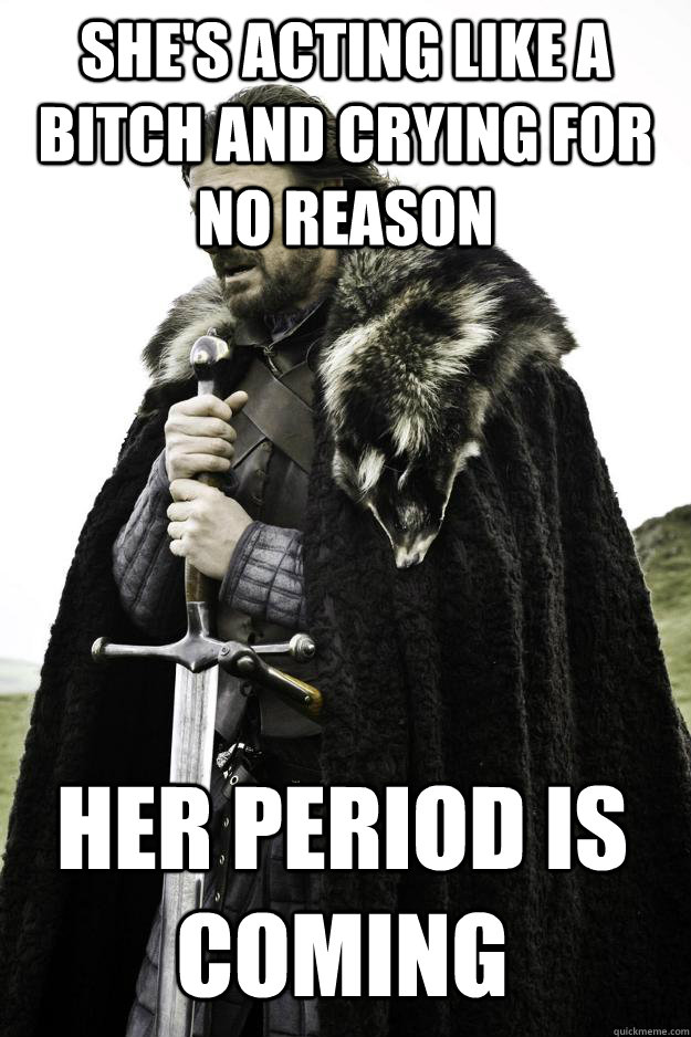 25627afd5d76156dafcb6d37a421596ae59451ef79610942bad6d72b53feeb40 she's acting like a bitch and crying for no reason her period is