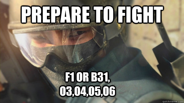 Prepare to fight F1 or B31, o3,o4,o5,o6