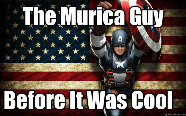 The Murica Guy Before It Was Cool