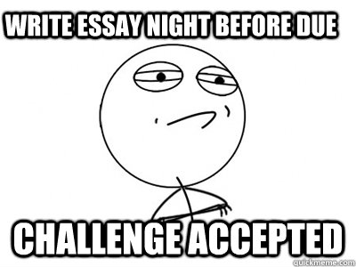 The Nuclear Option: How to Write a Paper the Night Before It s Due