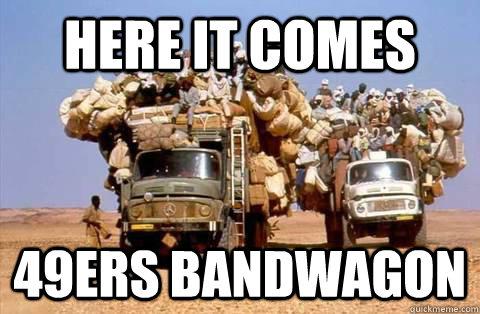 Anti 49ers Meme here it comes 49ers bandwagon