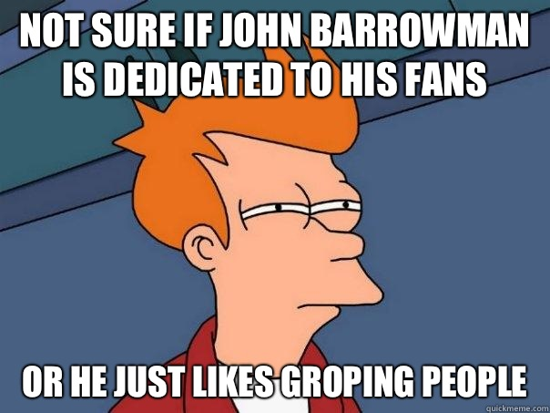 Not sure if John Barrowman is dedicated to his fans Or he just likes groping people  - Not sure if John Barrowman is dedicated to his fans Or he just likes groping people   Misc