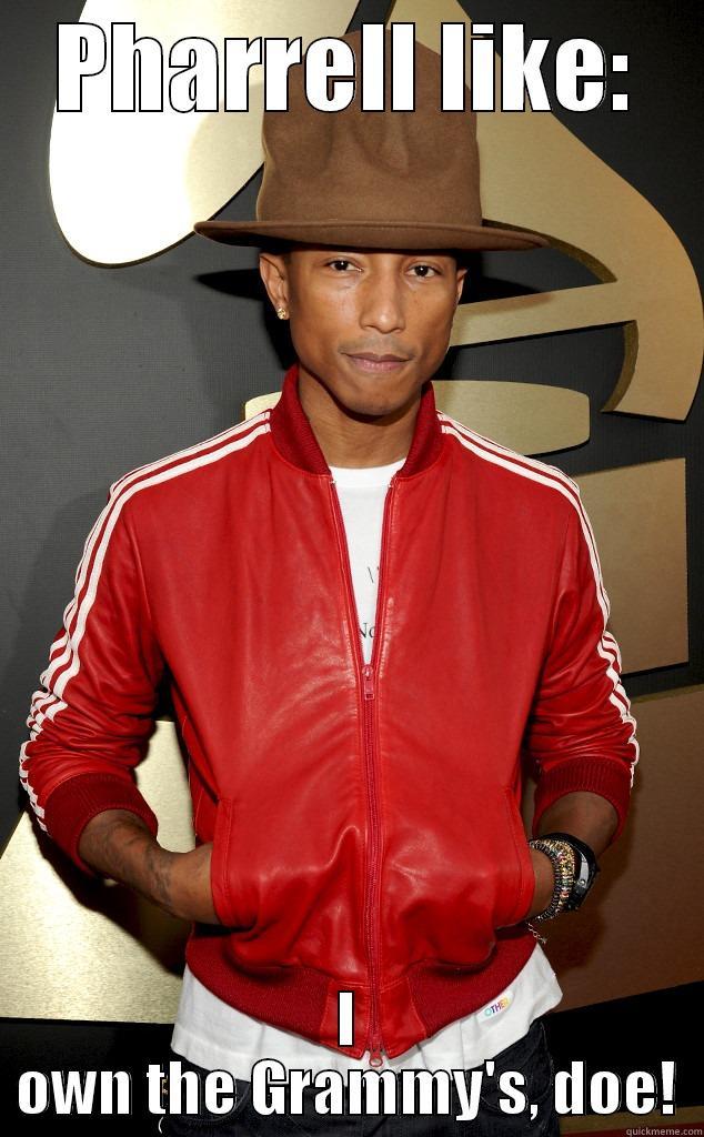 Pharrell owns the Grammys - PHARRELL LIKE: I OWN THE GRAMMY'S, DOE! Misc