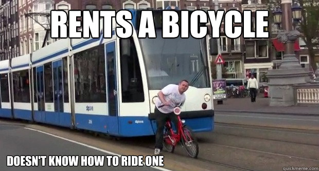 rents a bicycle doesn't know how to ride one - rents a bicycle doesn't know how to ride one  Scumbag Tourist