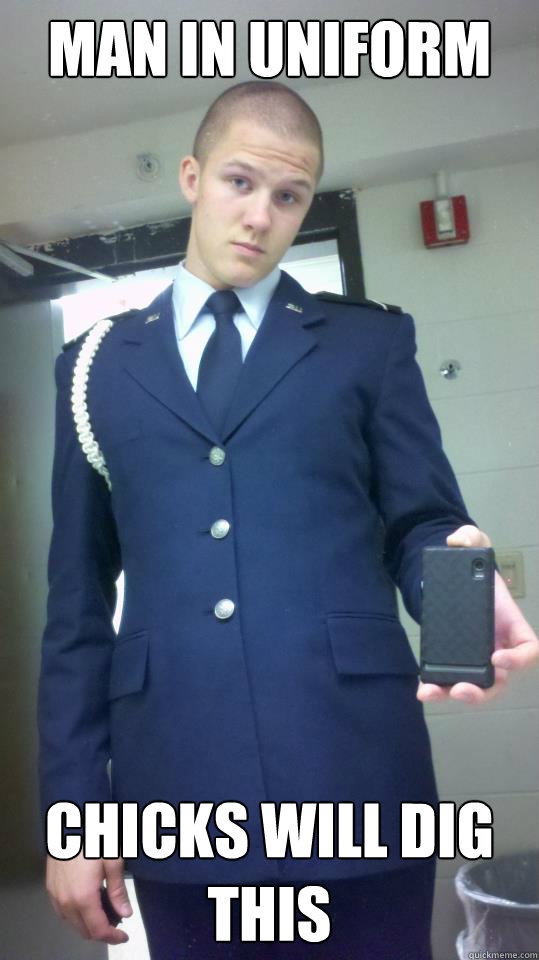 man in uniform chicks will dig this shithead cadet
