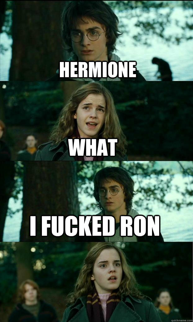 hermione what i fucked ron - hermione what i fucked ron  Horny Harry