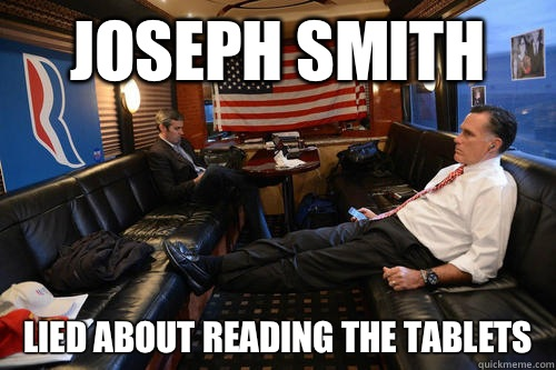 Joseph Smith lied about reading the tablets - Joseph Smith lied about reading the tablets  Sudden Realization Romney