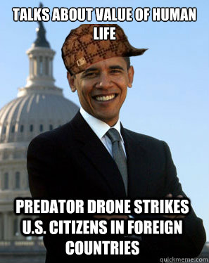 Talks About Value Of Human Life Predator Drone Strikes US Citizens In Foreign Countries