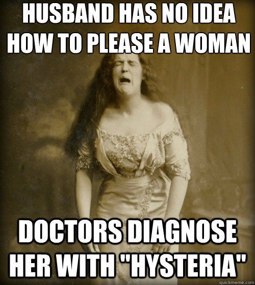 husband has no idea how to please a woman doctors diagnose her with