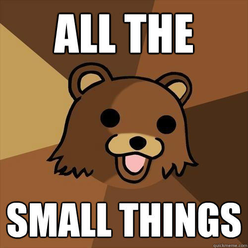all the small things - all the small things  Pedobear