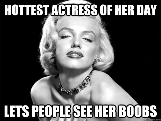 Hottest actress of her day Lets people see her boobs - Hottest actress of her day Lets people see her boobs  Good Guy Marilyn Monroe