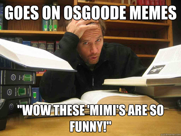 Goes on osgoode memes