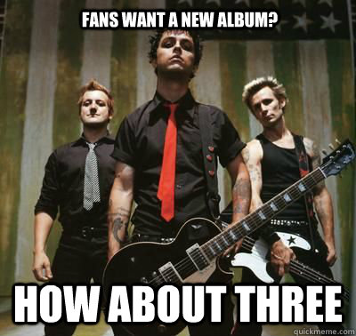 Fans want a new album? How about three - Fans want a new album? How about three  Good Guys Green Day