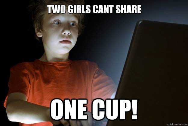 Two Girls Cant Share One Cup! - Two Girls Cant Share One Cup!  scared first day on the internet kid
