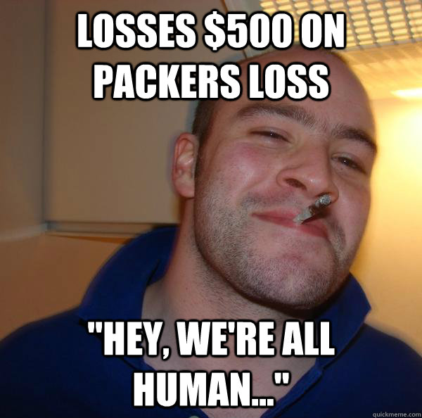 Losses $500 on Packers loss