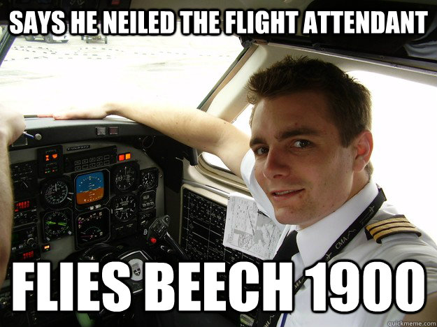 says he neiled the flight attendant flies beech 1900