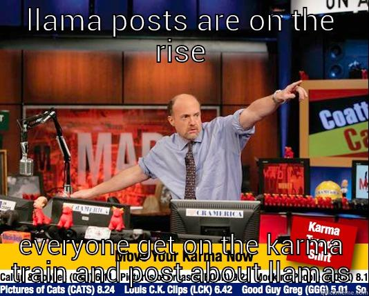 llamasv on the rise - LLAMA POSTS ARE ON THE RISE EVERYONE GET ON THE KARMA TRAIN AND POST ABOUT LLAMAS Mad Karma with Jim Cramer