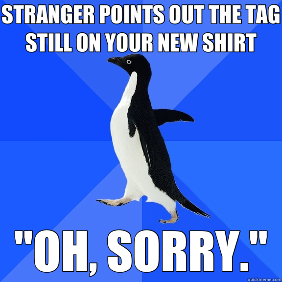 STRANGER POINTS OUT THE TAG STILL ON YOUR NEW SHIRT