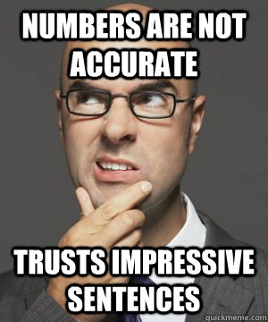 NUMBERS ARE NOT ACCURATE TRUSTS IMPRESSIVE SENTENCES