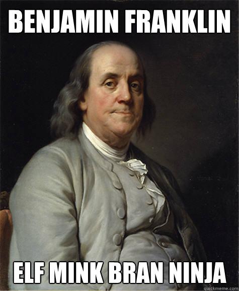 Benjamin Franklin Elf Mink Bran Ninja - Benjamin Franklin Elf Mink Bran Ninja  Historic Anagrams