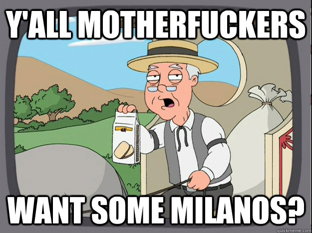 y'all motherfuckers want some milanos? - y'all motherfuckers want some milanos?  Pepperidge Farm Remembers