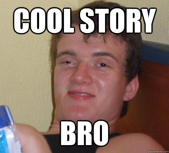 Cool story Bro - Cool story Bro  high meme stoned