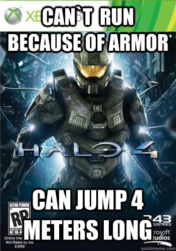 Can`t  run  because of armor can jump 4 meters long