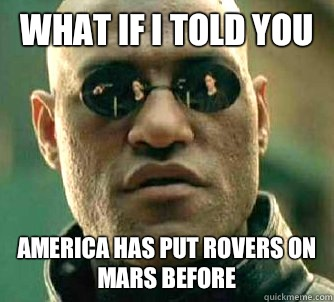 What if I told you America has put rovers on Mars before