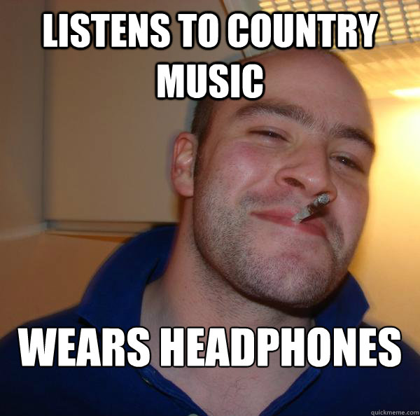 listens to country music wears headphones - listens to country music wears headphones  Misc