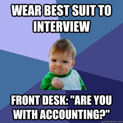 Wear best suit to interview front desk: