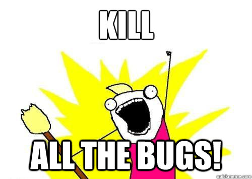 Image result for kill the bug meme