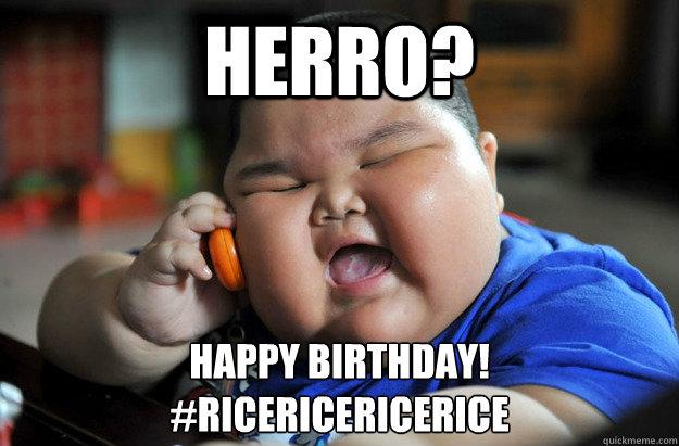 Herro Happy Birthday Ricericericerice Obese Asian Baby Quickmeme