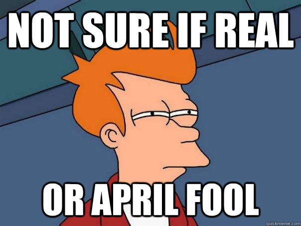 Not sure if real Or april fool  Futurama Fry