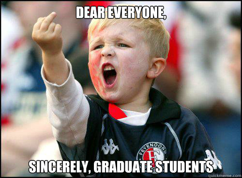 Dear Everyone, Sincerely, Graduate Students - Dear Everyone, Sincerely, Graduate Students  Kid Middle FInger