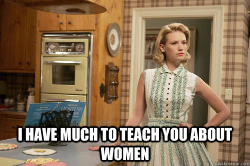 I have much to teach you about women  -  I have much to teach you about women   Misc