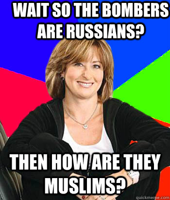 Wait so the bombers are Russians? Then how are they Muslims? - Wait so the bombers are Russians? Then how are they Muslims?  Sheltering Suburban Mom