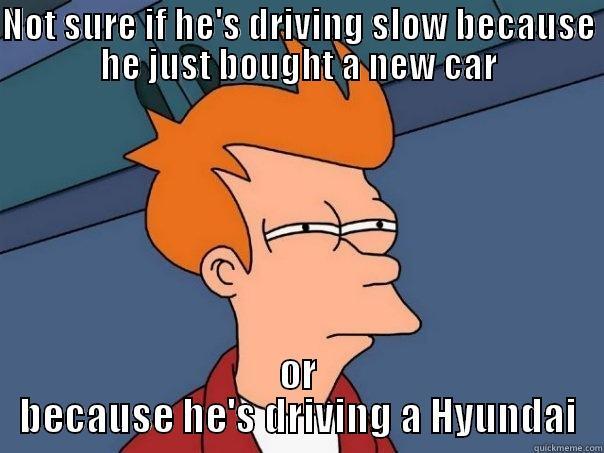 Slow Hyundai Quickmeme