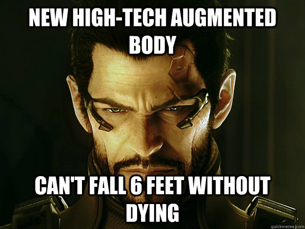 New High-tech augmented body Can't fall 6 feet without dying - New High-tech augmented body Can't fall 6 feet without dying  Misc