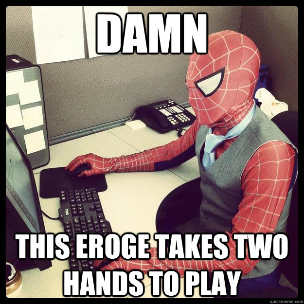 Damn this eroge takes two hands to play  Business Spiderman