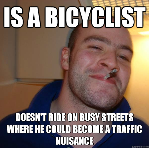 Is a bicyclist doesn't ride on busy streets where he could become a traffic nuisance - Is a bicyclist doesn't ride on busy streets where he could become a traffic nuisance  Misc