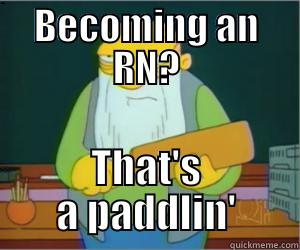 BECOMING AN RN? THAT'S A PADDLIN' Paddlin Jasper