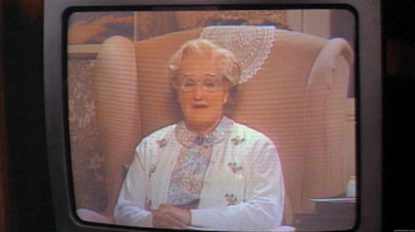 Mrs Doubtfire Goodbye - ALL MY LOVE TO YOU, POPPET . YOU'RE GOING TO BE ALRIGHT. BYE, BYE Misc