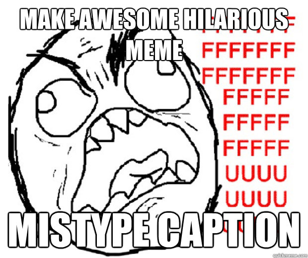make awesome hilarious meme mistype caption