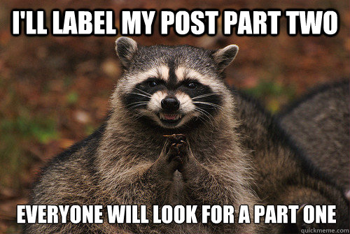 I'll label my post part two Everyone will look for a part one - I'll label my post part two Everyone will look for a part one  Insidious Racoon 2