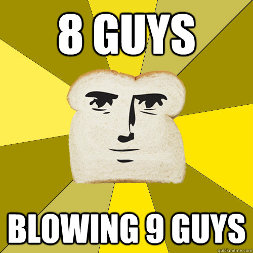 8 guys  blowing 9 guys - 8 guys  blowing 9 guys  Breadfriend