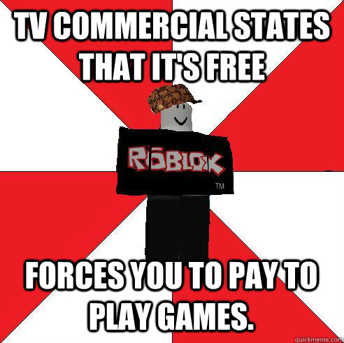 TV COMMERCIAL STATES THAT IT'S FREE FORCES YOU TO PAY TO PLAY GAMES.