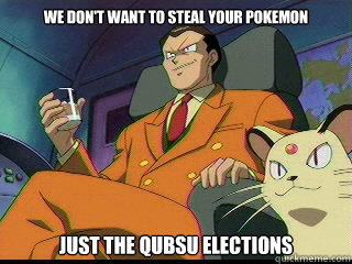We don't want to steal your pokemon JUST THE QUBSU ELECTIONS  Good Guy Team Rocket